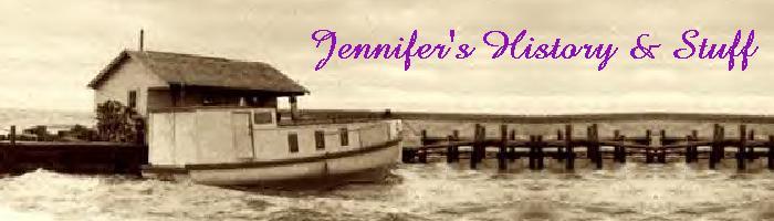 Jennifer's History and Stuff